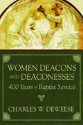 Women Deacons And Deaconesses: 400 Years of Baptist Service