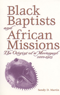 Black Baptists and African Missions : The Origins of a Movement 1880-1915