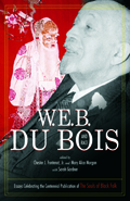W.E.B. Du Bois and Race : Essays Celebrating the Centennial Publication of the Souls of Black Folk