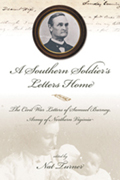 A Southern Soldier's Letters Home : The Civil War Letters of Samuel Burney, Cobb's Georgia Legion, Army of Northern Virginia