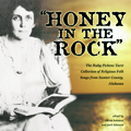 Honey in the Rock : The Ruby Pickens Tartt Collection of Religious Folk Songs from Sumter County, Alabama