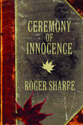 Ceremony Of Innocence : A Memoir