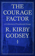 The Courage Factor : A Collection of Presidential Essays