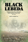 Black Lebeda : The Russian Famine Diary of Ara Kazan District Supervisor J. Rives Childs, 1921-1923