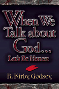 When We Talk About God. : Let's Be Honest