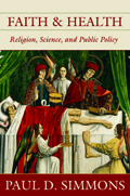 Faith and Health : Religion, Science, and Public Policy