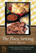 The Place Setting: Timeless Tastes of the Mountain South, from Bright Hope to Frog Level:Thirds