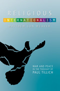 Religious Internationalism: War and Peace in the Thought of Paul Tillich
