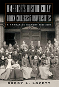America's Historically Black Colleges & Universities: A Narrative History, 1837-2009