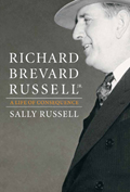 Richard Brevard Russell Jr.: A Life of Consequence