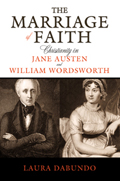 The Marriage of Faith: Christianity in Jane Austen and William Wordsworth