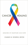 Cancer and Healing: Memoirs of Gratitude and Hope