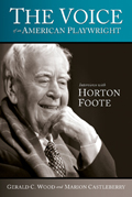 The Voice of an American Playwright: Interviews with Horton Foote