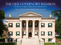 The Old Governor's Mansion: Georgia's First Executive Residence
