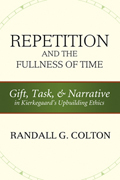 Repetition and the Fullness of Time: Gift, Task, and Narrative in Kierkegaard's Upbuilding Ethics