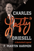 "Charles ""Lefty"" Driesell: A Basketball Legend"