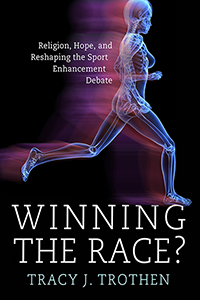 Winning the Race? Religion, Hope, and Reshaping the Sport Enhancement Debate
