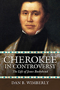 Cherokee in Controversy: The Life of Jesse Bushyhead