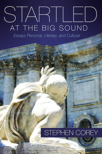 Startled at the Big Sound: Essays Personal, Literary, and Cultural