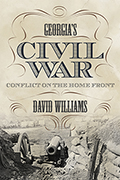 Georgia's Civil War: Conflict on the Home Front