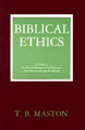 Biblical Ethics: A Guide to the Ethical Message of the Scriptures from Genesis through Revelation