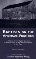 Baptists on the American Frontier : A history of Ten Baptist Churches of which the Author has been alternately a member