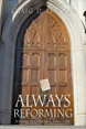 Always Reforming : A History of Christianity Since 1300