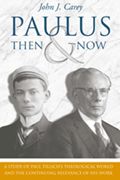 Paulus, Then and Now : A Study of Paul Tillich's Theological World and the Continuing Relevance of His Work