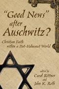 Good News After Auschwitz? : Christian Faith in a Post-Holocaust World