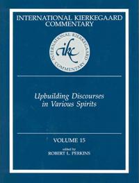 Upbuilding Discourses in Various Spirits (Kierkegaards Writings, Volume 15)