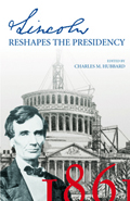 Lincoln Reshapes the Presidency