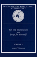 International Kierkegaard Commentary Volume 21: For Self-Examination and Judge for Yourself!