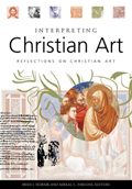 Interpreting Christian Art: Reflections on Christian Art