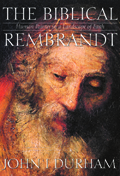 The Biblical Rembrandt : Human Painter in a Landscape of Faith