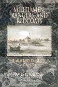Militiamen, Rangers And Redcoats : The Military In Georgia, 1754-1776