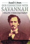 Our Connection With Savannah: History Of The 1st Battalion Georgia Sharpshooters, 1862–1865