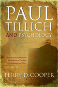 Paul Tillich And Psychology : Historic And Contemporary Explorations in Theology, Psychotherapy, And Ethics