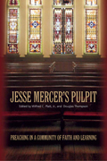 Jesse Mercer's Pulpit : Preaching in a Community of Faith And Learning
