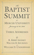 The Baptist Summit at Mercer University : 19-20 January 2006, Three Addresses
