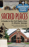 Sacred Places : A Guide to the Civil Rights Sites in Atlanta, Georgia