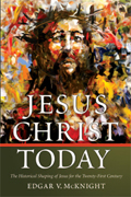 Jesus Christ Today: The Historical Shaping of Jesus for the Twenty-First Century