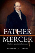 Father Mercer: The Story of a Baptist Statesman