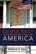Democracy in Twenty-First Century America: Race, Class, Religion, and Region