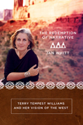 The Redemption of Narrative: Terry Tempest Williams and Her Vision of the West
