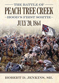 The Battle of Peach Tree Creek: Hood's First Sortie, 20 July 1864
