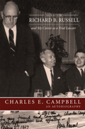 Senator Richard B. Russell and My Career as a Trial Lawyer: An Autobiography