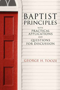 Baptist Principles: With Practical Applications and Questions for Discussion