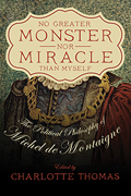 No Greater Monster nor Miracle than Myself: The Political Philosophy of Michel de Montaigne