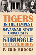 Tigers in the Tempest: Savannah State University and the Struggle for Civil Rights