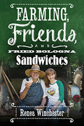 Farming, Friends & Fried Bologna Sandwiches